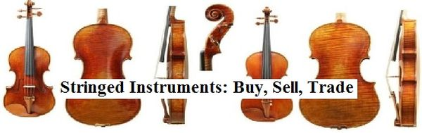 Stringed Instruments: Buy, Sell, Trade