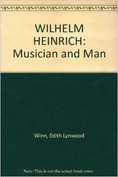 Wilhelm Heinrich, Musician and Man: A Tribute